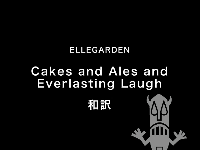 Cakes and Ales and Everlasting Laugh